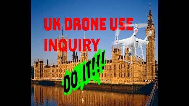 ALL UK Drone Flyers MUST respond to this Gov Inquiry.