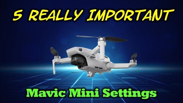 Mavic Mini - 5 Important Settings For Safer Flights and Better Video