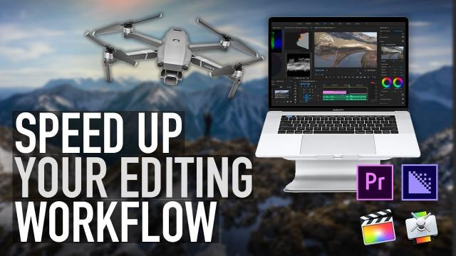 How to Speed Up Your Editing Workflow