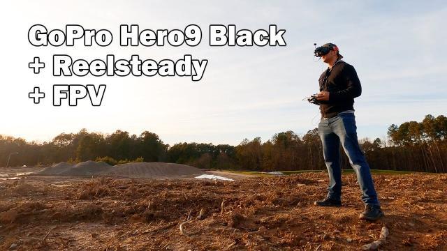 FPV Drone Cruising + GoPro Hero9 Black + Reelsteady Go