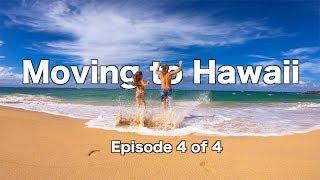 MOVING TO HAWAII - Episode 4 - Finally we are here!