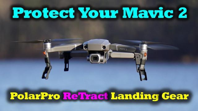 Protect Your Mavic 2 With The PolarPro ReTract Landing Gear