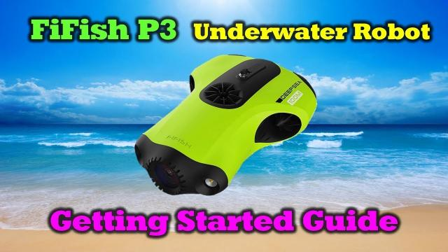 FiFish P3 Submersible - Getting Started Guide