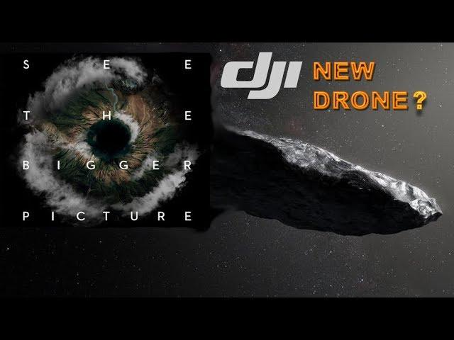 DJI Event - 18 July 2018 - The Amazing New Drone? SEE THE BIGGER PICTURE